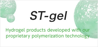 ST-gel Hydrogel products developed with our proprietary polymerization technology